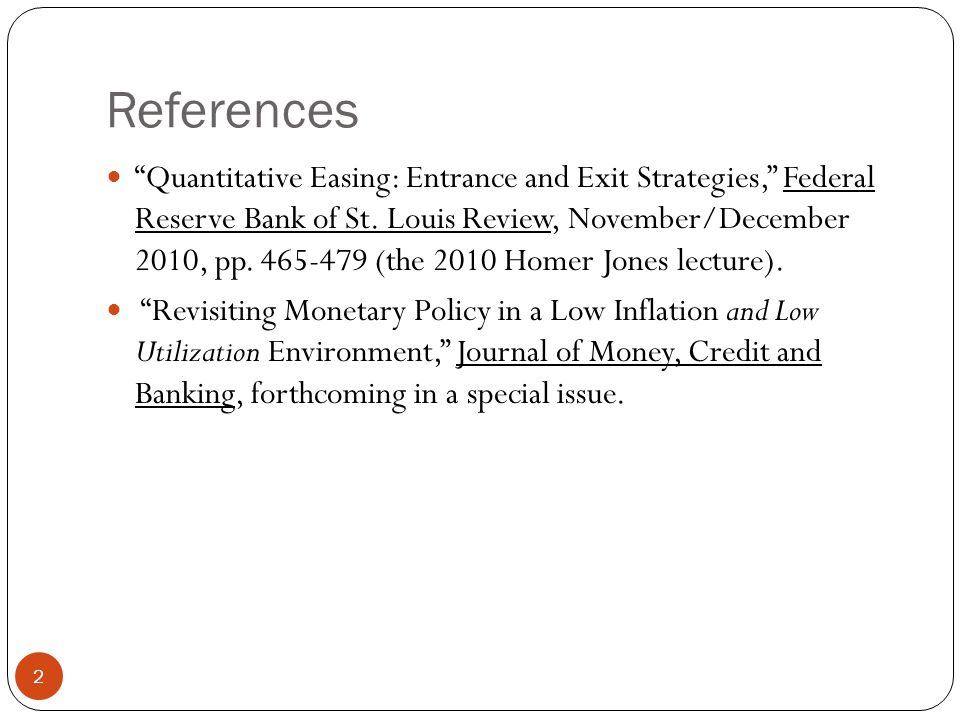 References 2 Quantitative Easing: Entrance and Exit Strategies, Federal Reserve Bank of St.