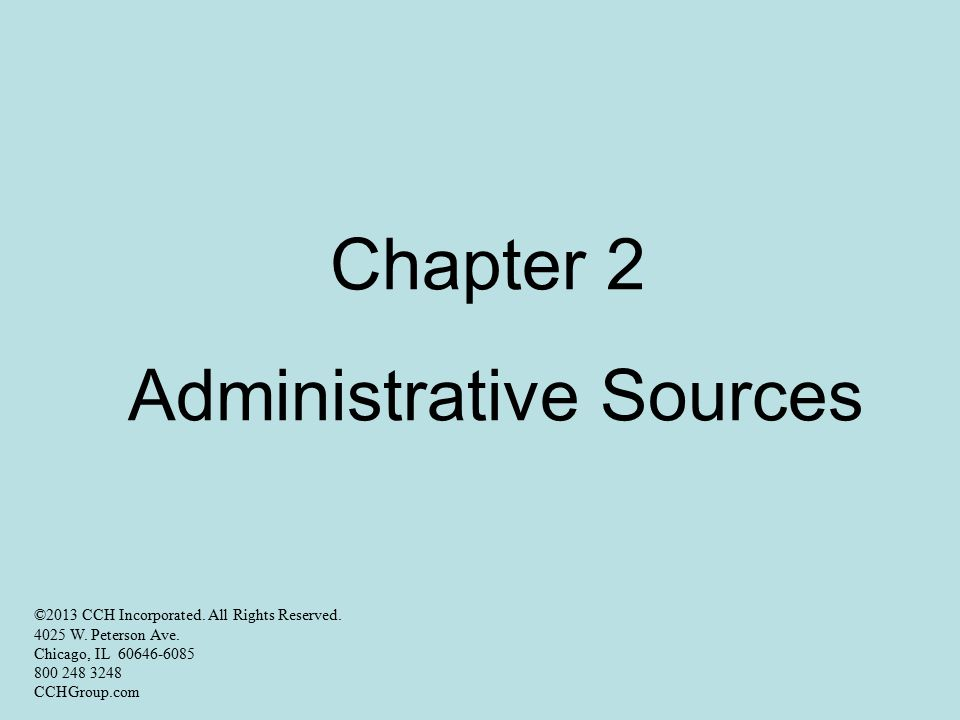 Administrative Sources of Tax Law A Primary source of tax law comes from Administrative Authorities.