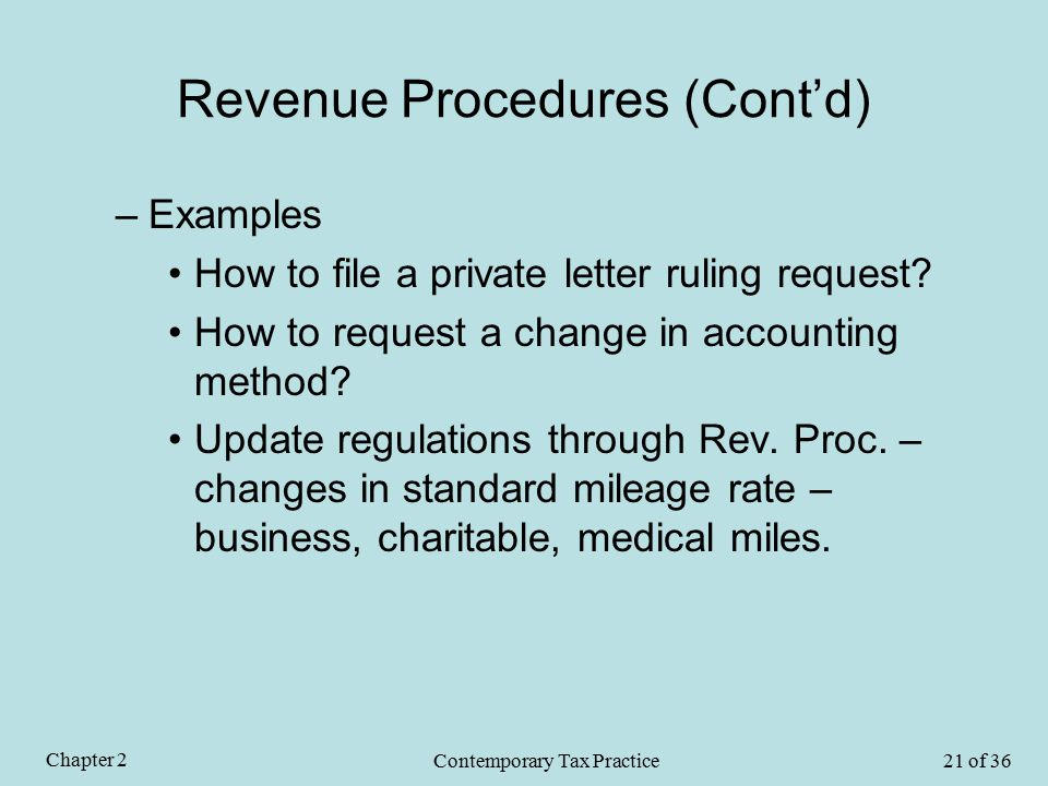 Revenue Procedures (Cont'd) –Examples How to file a private letter ruling request.