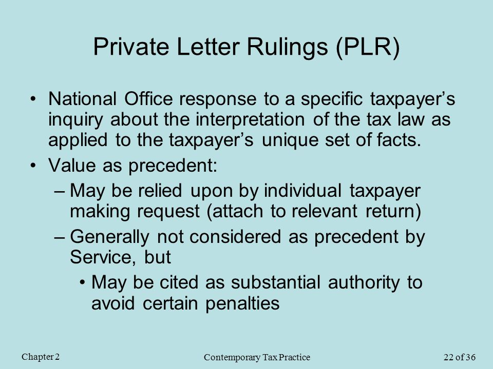 Private Letter Rulings (PLR) National Office response to a specific taxpayer's inquiry about the interpretation of the tax law as applied to the taxpayer's unique set of facts.