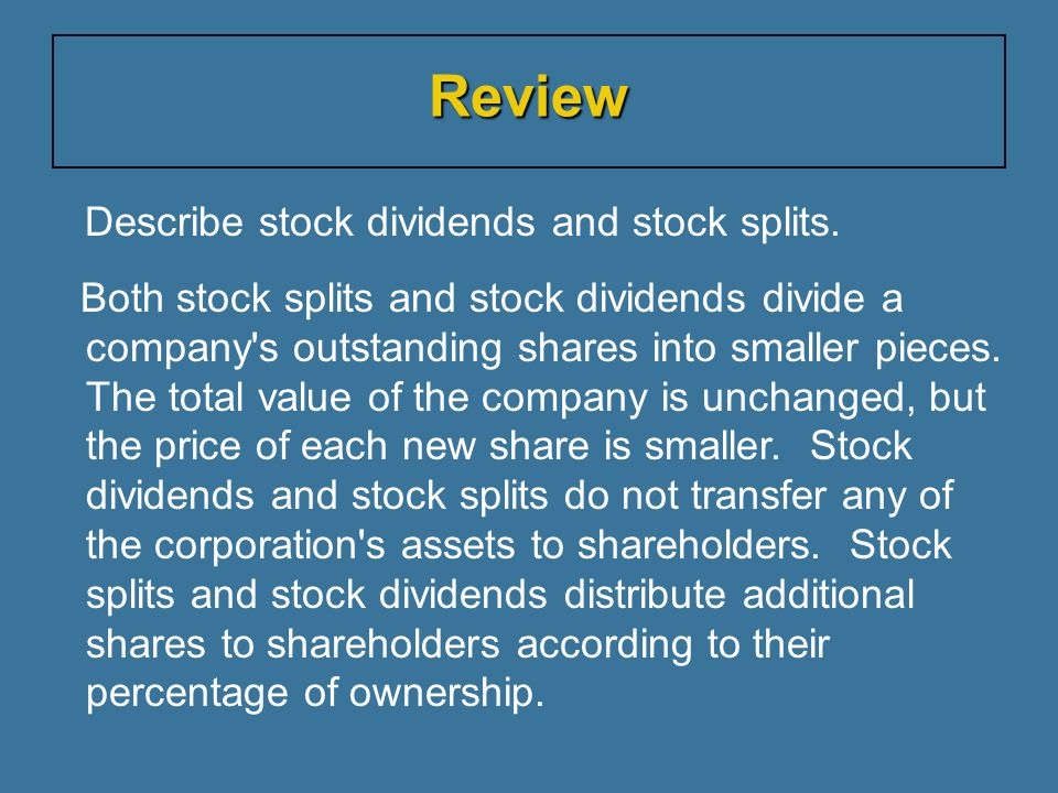 Describe stock dividends and stock splits.