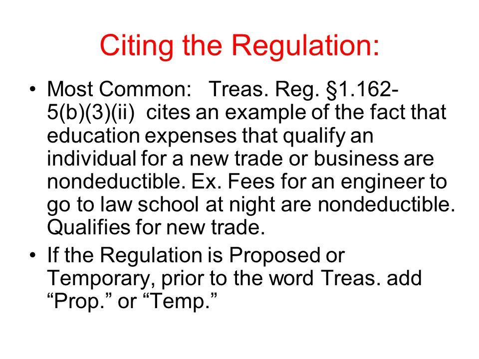 Citing the Regulation: Most Common: Treas. Reg.