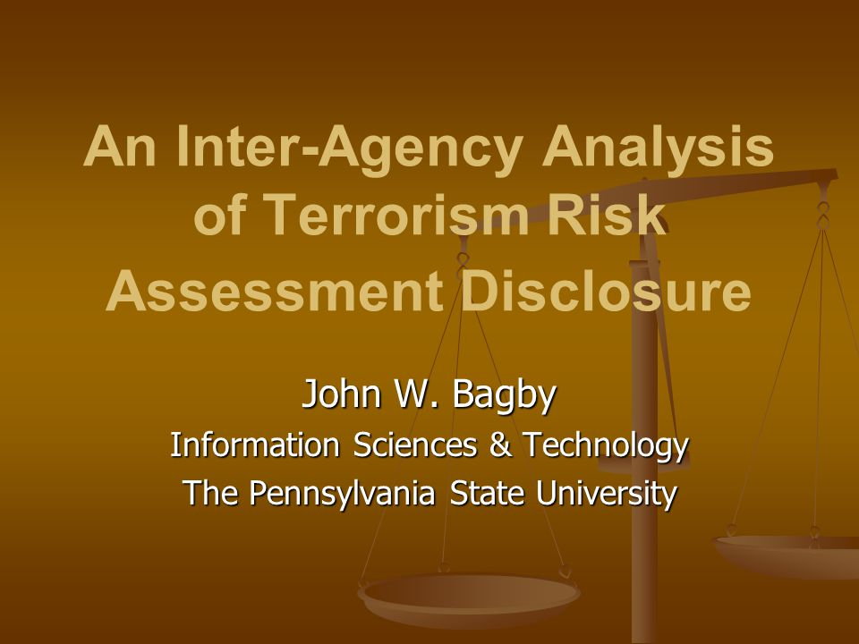 An Inter-Agency Analysis of Terrorism Risk Assessment Disclosure John W.