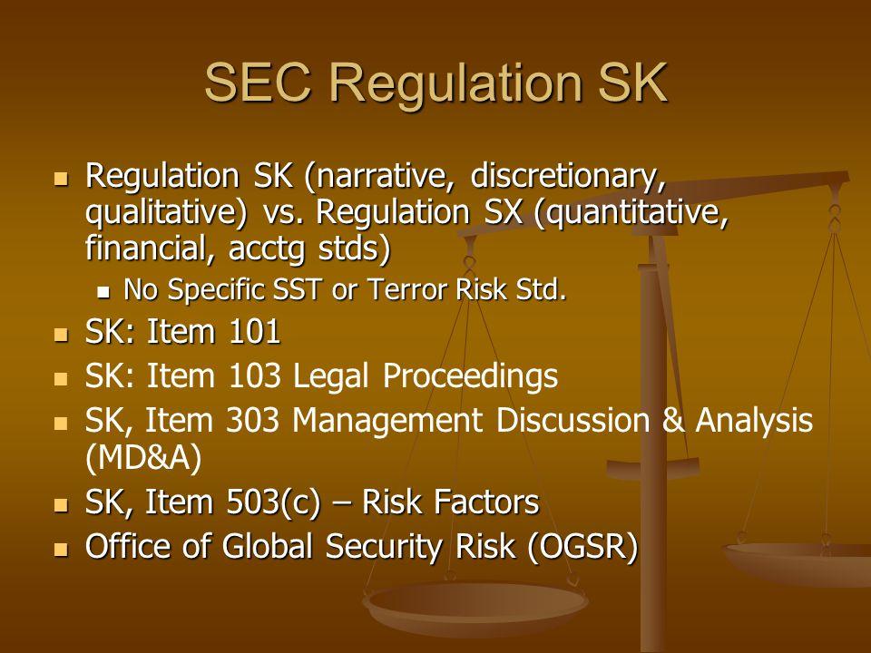 SEC Regulation SK Regulation SK (narrative, discretionary, qualitative) vs.