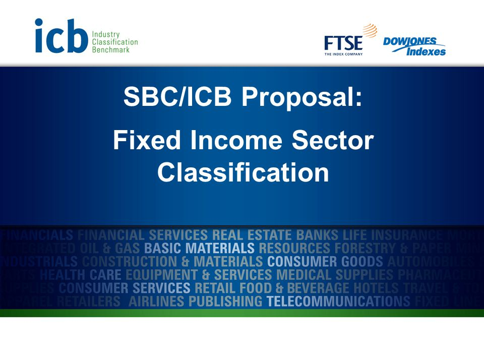 SBC/ICB Proposal: Fixed Income Sector Classification