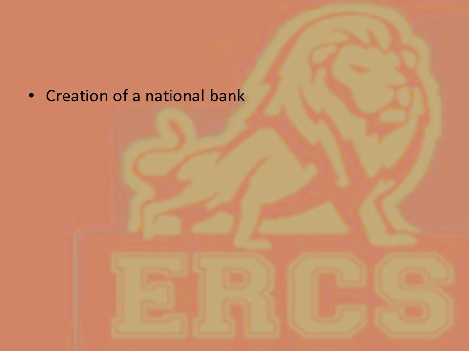 Creation of a national bank
