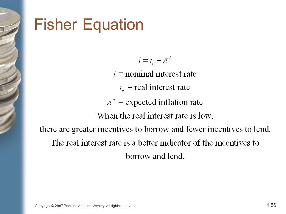 Copyright © 2007 Pearson Addison-Wesley. All rights reserved. 4-56 Fisher Equation