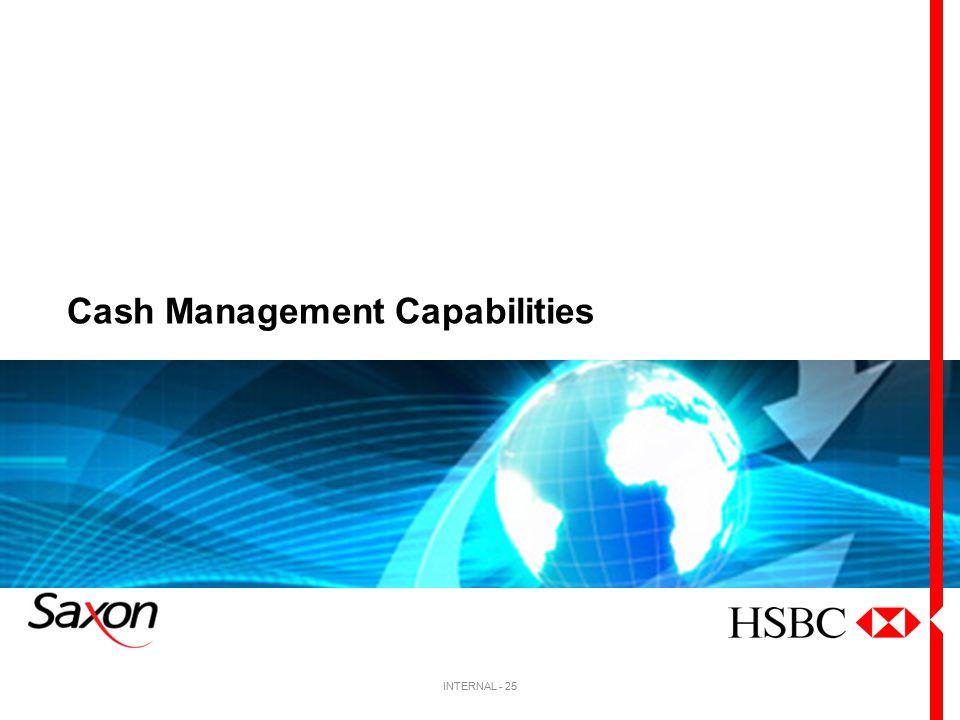 Cash Management Capabilities INTERNAL - 25