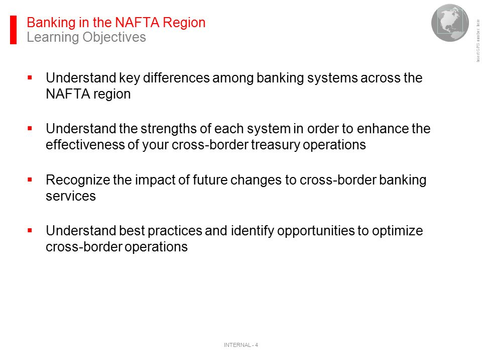 Insert GPS number here Banking in the NAFTA Region Learning Objectives  Understand key differences among banking systems across the NAFTA region  Un