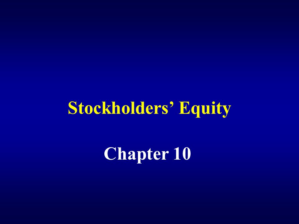 Stockholders' Equity Chapter 10
