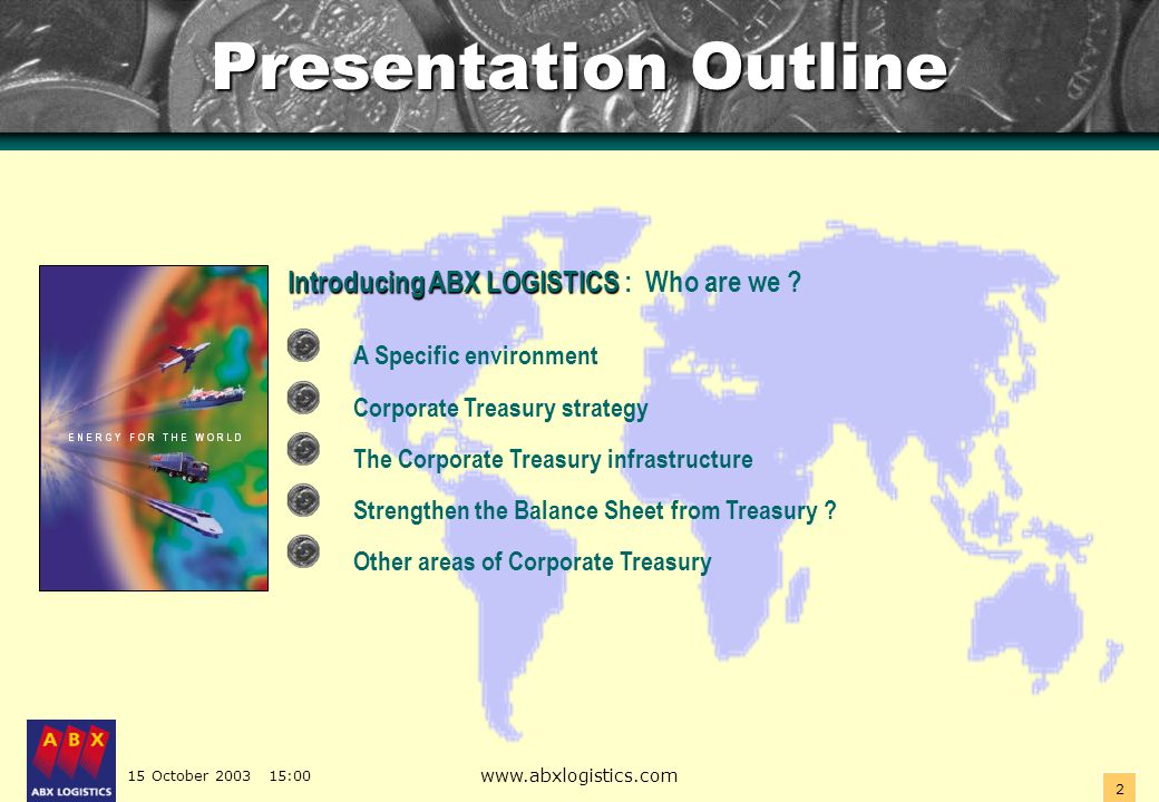 15 October 2003 15:00 www.abxlogistics.com 23 More Corporate Treasury issues : Outsourcing Operations .
