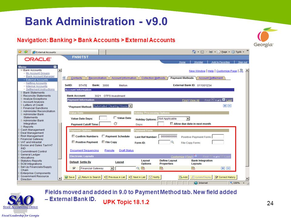 24 Bank Administration - v9.0 Navigation: Banking > Bank Accounts > External Accounts Fields moved and added in 9.0 to Payment Method tab.