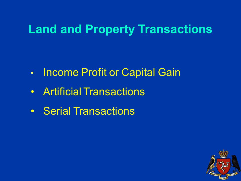 Land and Property Transactions Income Profit or Capital Gain Artificial Transactions Serial Transactions