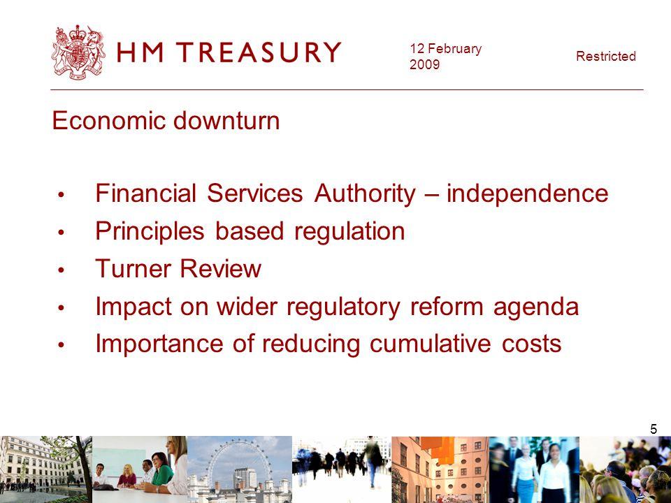 12 February 2009 Restricted 6 More information:angela.carden@hm-treasury.x.gsi.gov.uk luke.mcinerney@hm-treasury.x.gsi.gov.uk Web address: www.hm-treasury.gov.uk Any questions?
