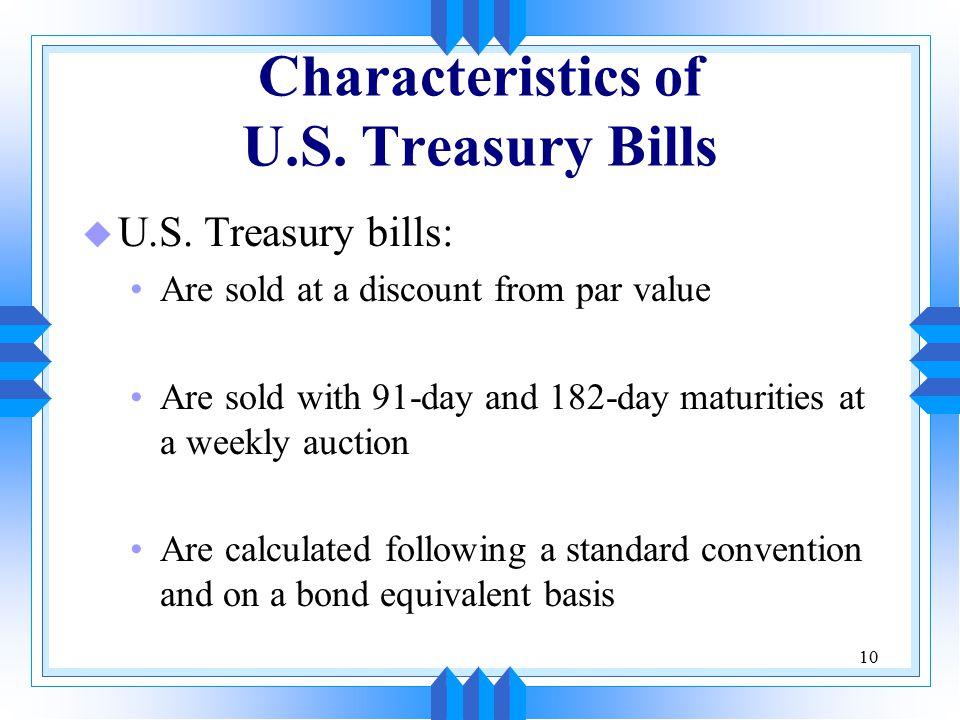 10 Characteristics of U.S. Treasury Bills u U.S.