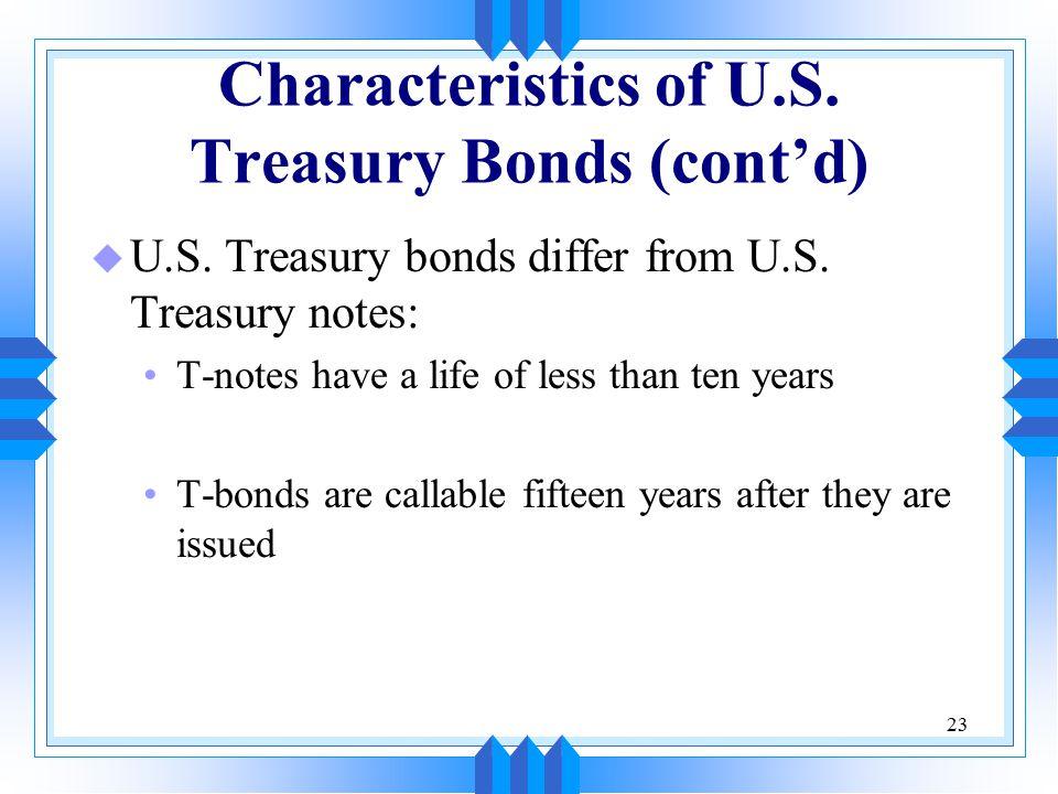 23 Characteristics of U.S. Treasury Bonds (cont'd) u U.S.