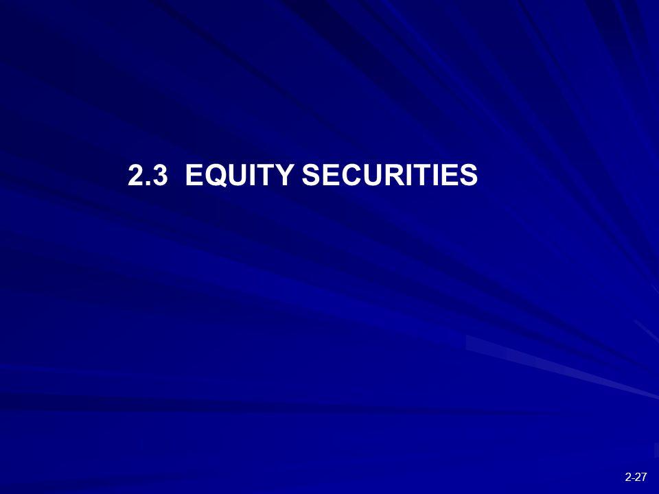 2-27 2.3 EQUITY SECURITIES
