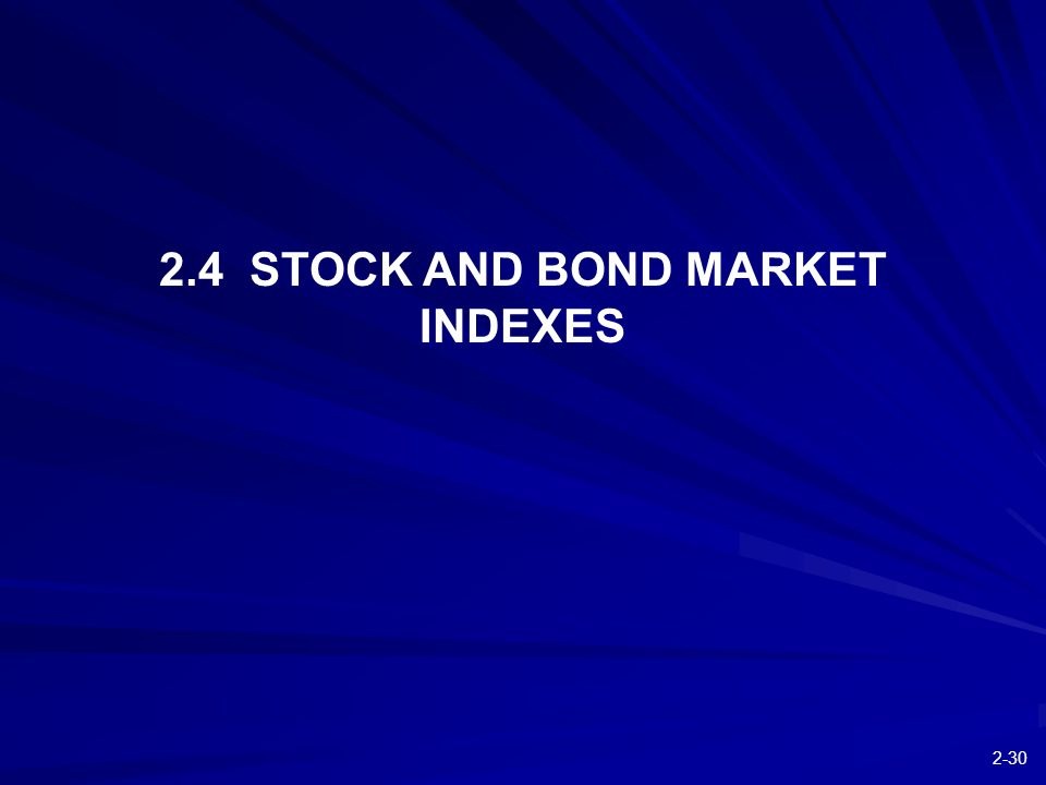 2-30 2.4 STOCK AND BOND MARKET INDEXES