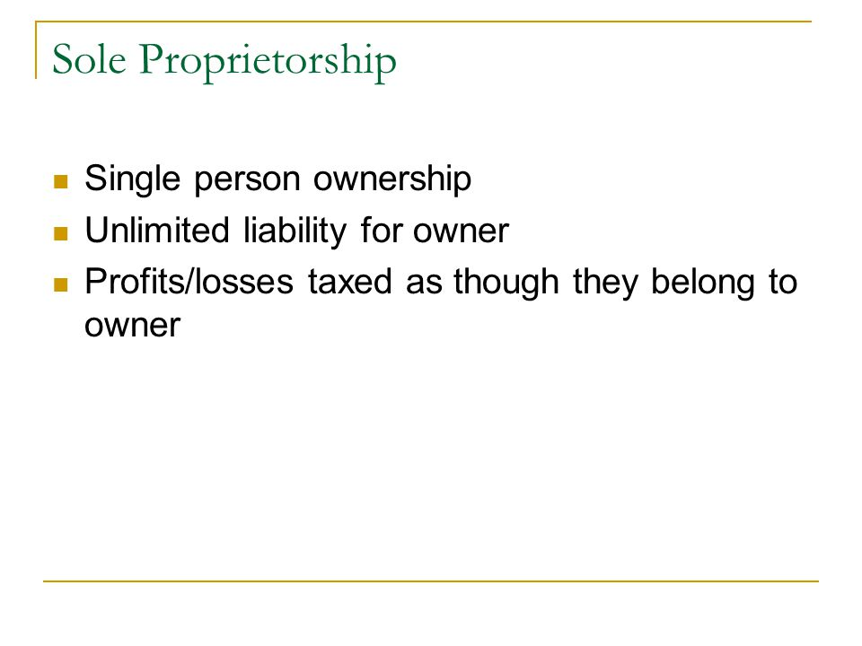 Partnership Two or more owners Unlimited liability for owners Articles of partnership specify ownership interest, methods of distributing profits/losses, and means of withdrawal Losses/profits allocated directly to partners