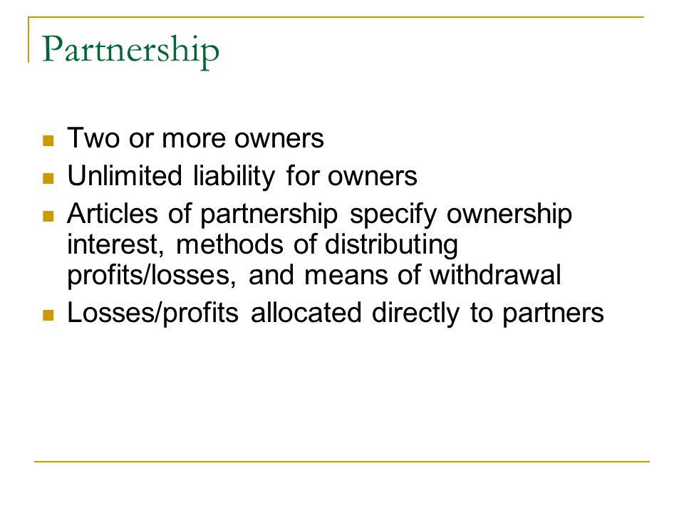Corporation Legal entity Formed through articles of incorporation Owned by shareholders whose liability is limited to investment Continual life Easy division/transfer of ownership Managed by a Board of Directors