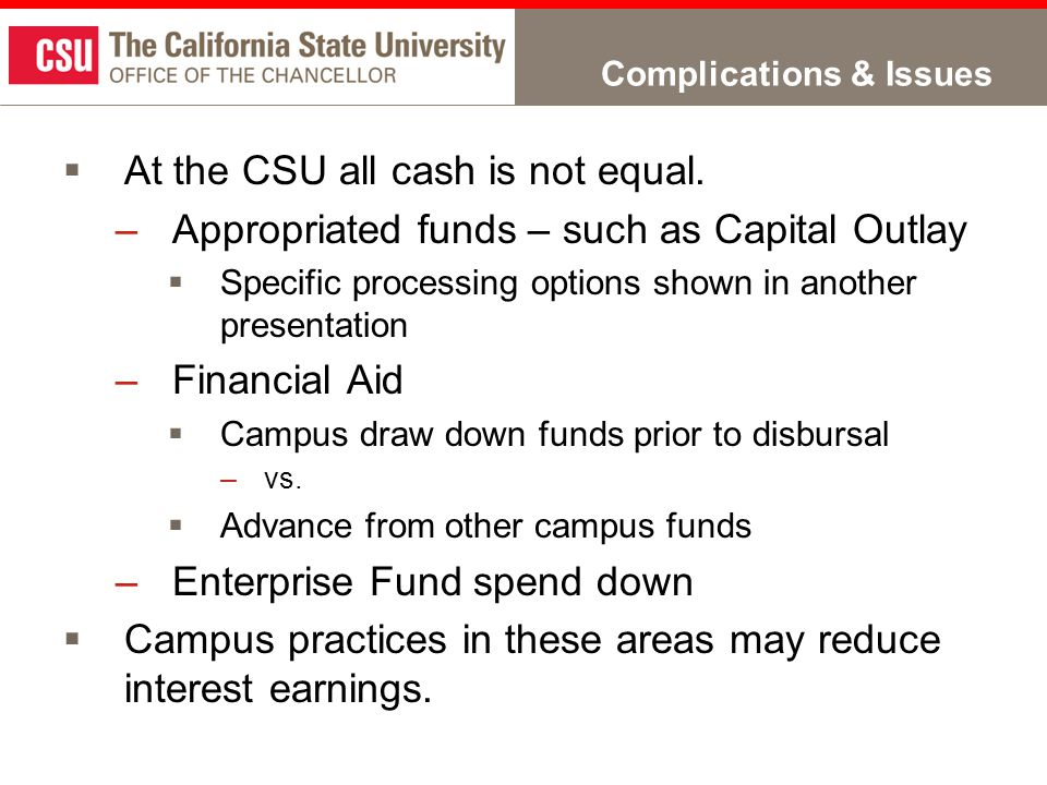 Complications & Issues  At the CSU all cash is not equal.