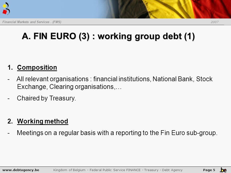 www.debtagency.be Kingdom of Belgium - Federal Public Service FINANCE - Treasury - Debt Agency Page 5 A.