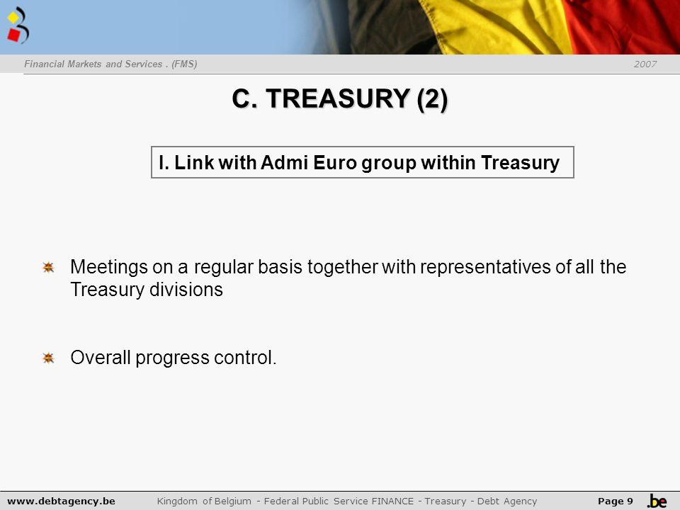www.debtagency.be Kingdom of Belgium - Federal Public Service FINANCE - Treasury - Debt Agency Page 9 I.