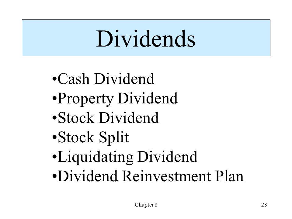 Chapter 823 Dividends Cash Dividend Property Dividend Stock Dividend Stock Split Liquidating Dividend Dividend Reinvestment Plan