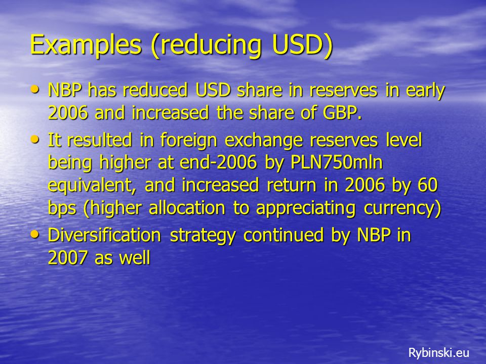 Rybinski.eu Examples (reducing USD) NBP has reduced USD share in reserves in early 2006 and increased the share of GBP.