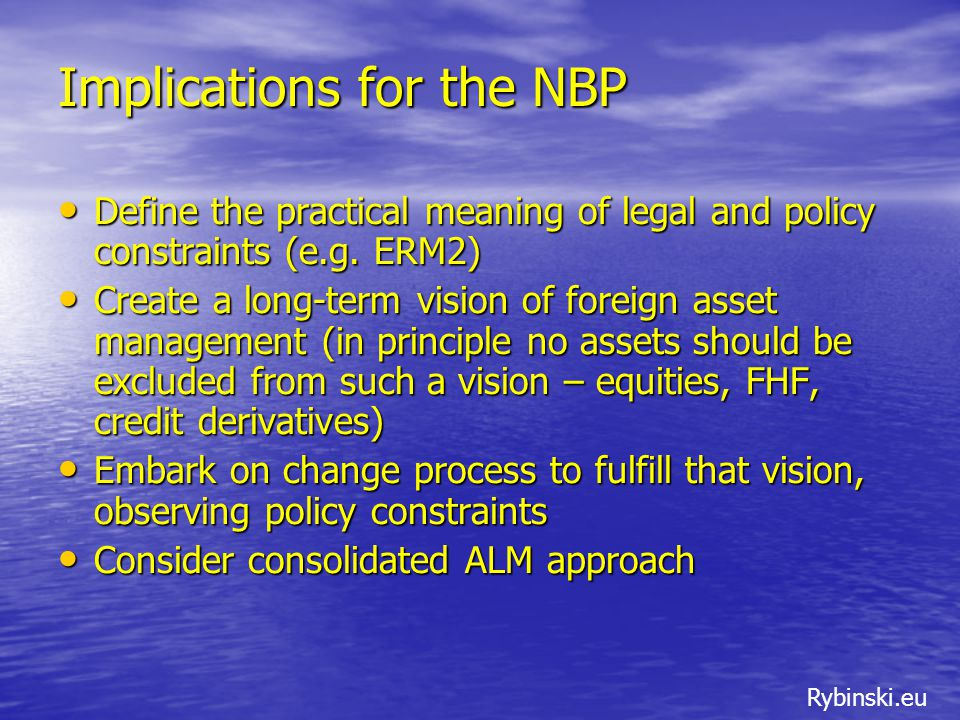 Rybinski.eu Implications for the NBP Define the practical meaning of legal and policy constraints (e.g.