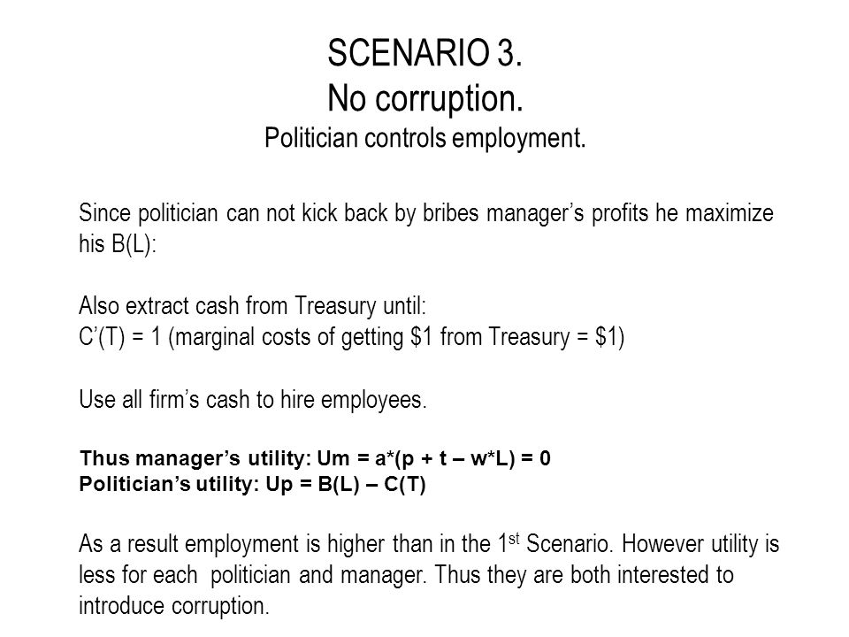 SCENARIO 3. No corruption. Politician controls employment. Since politician can not kick back by bribes manager's profits he maximize his B(L): Also e