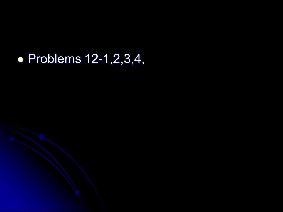 Problems 12-1,2,3,4, Problems 12-1,2,3,4,