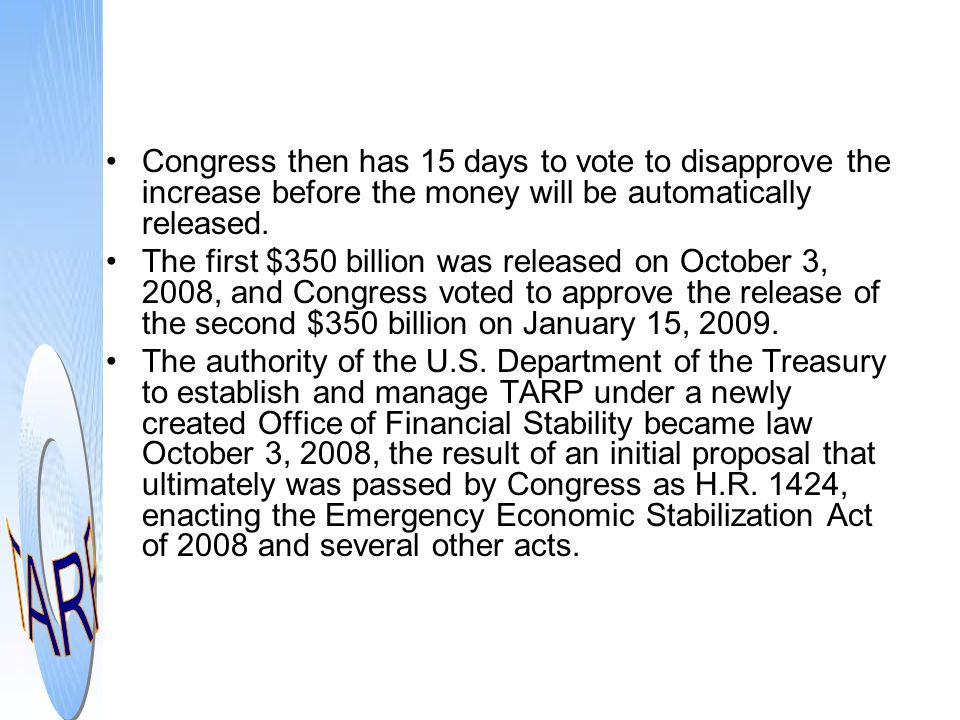 Congress then has 15 days to vote to disapprove the increase before the money will be automatically released. The first $350 billion was released on O