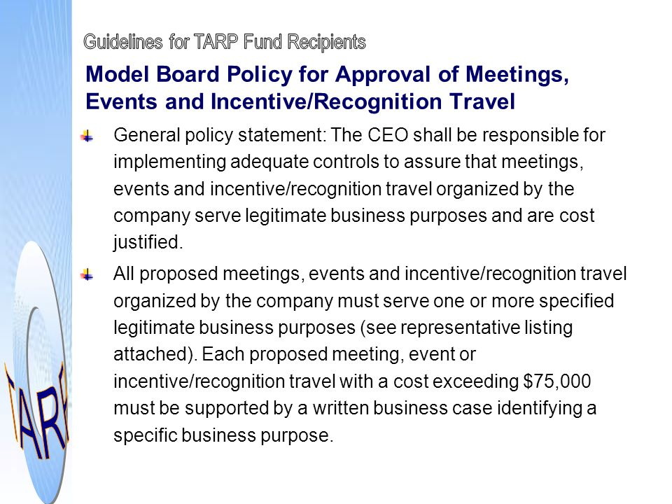 Model Board Policy for Approval of Meetings, Events and Incentive/Recognition Travel General policy statement: The CEO shall be responsible for implem