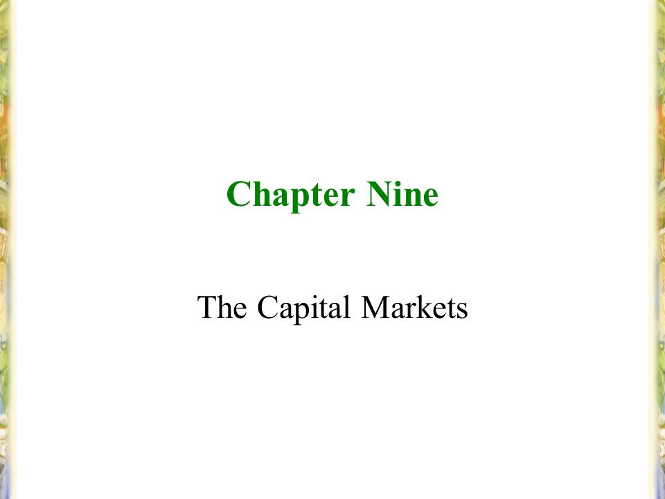 Chapter Nine The Capital Markets