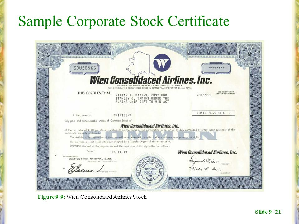 Slide 9–21 Figure 9-9: Wien Consolidated Airlines Stock Sample Corporate Stock Certificate