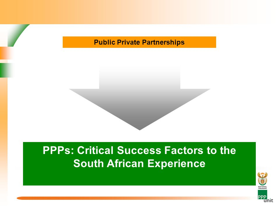 PPPs: Critical Success Factors to the South African Experience Public Private Partnerships