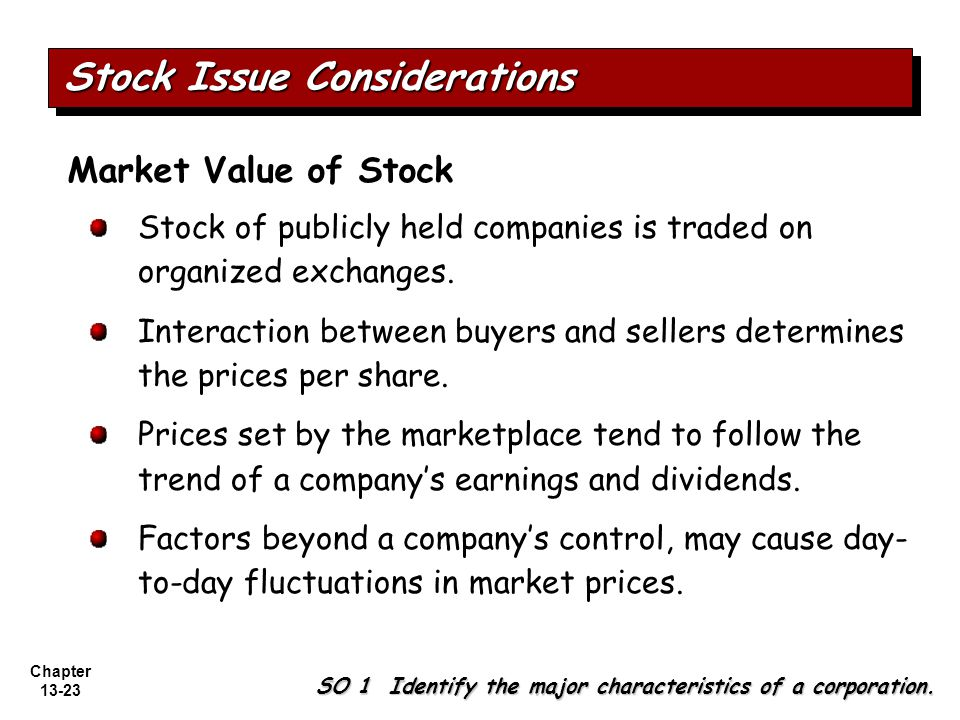 Chapter 13-23 Stock Issue Considerations SO 1 Identify the major characteristics of a corporation.