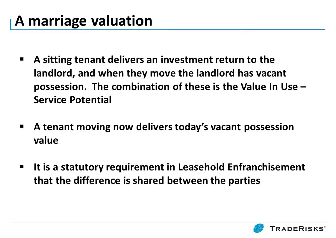 A marriage valuation  A sitting tenant delivers an investment return to the landlord, and when they move the landlord has vacant possession. The comb