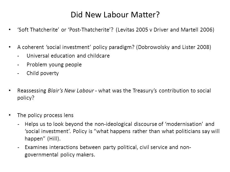Did New Labour Matter. 'Soft Thatcherite' or 'Post-Thatcherite'.
