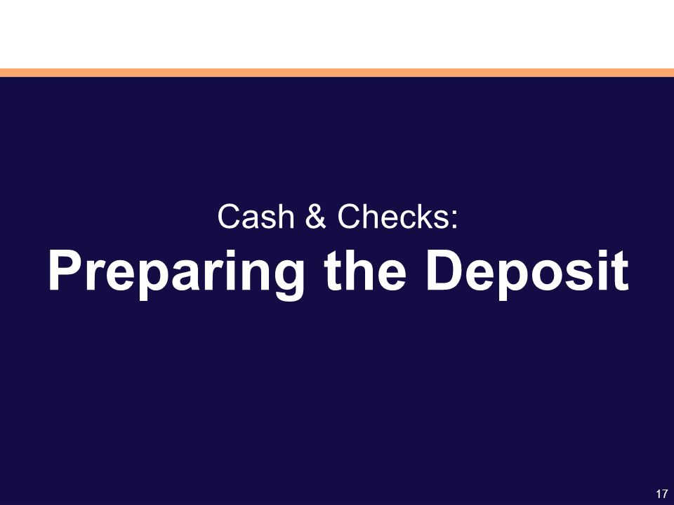 17 Cash & Checks: Preparing the Deposit