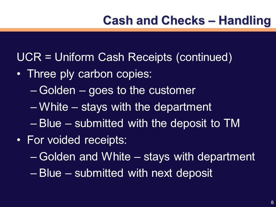 9 Contact Treasury Management to obtain new UCR books or return unused UCRs Treasury Management Criser Hall, Room S112C 392-9057 tmhelp@admin.ufl.edu UCR s Cash and Checks – Handling