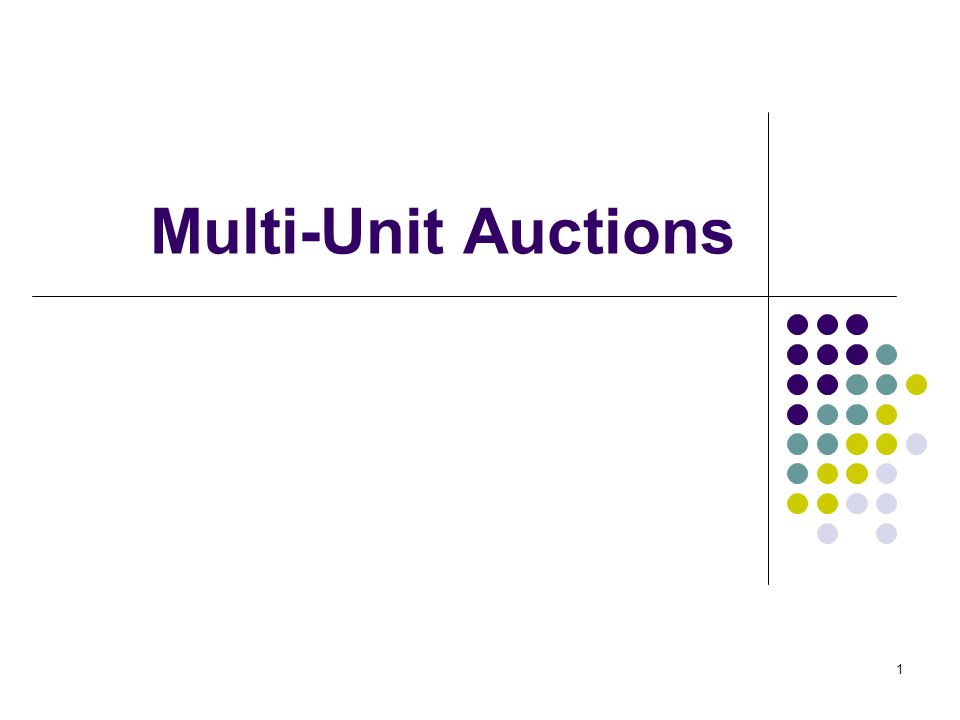 Multi-Unit Auctions 1