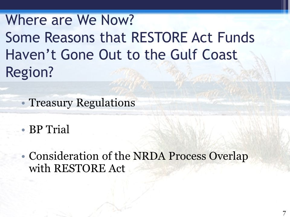 Where are We Now? Some Reasons that RESTORE Act Funds Haven't Gone Out to the Gulf Coast Region? Treasury Regulations BP Trial Consideration of the NR