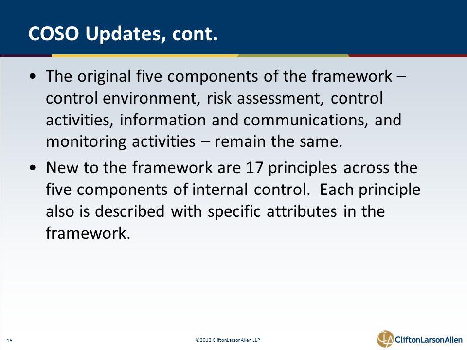 ©2012 CliftonLarsonAllen LLP 15 COSO Updates, cont.