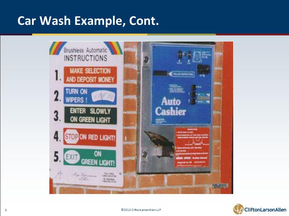 ©2012 CliftonLarsonAllen LLP 5 Car Wash Example, Cont.