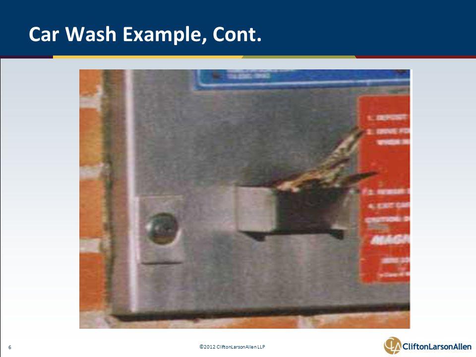 ©2012 CliftonLarsonAllen LLP 6 Car Wash Example, Cont.