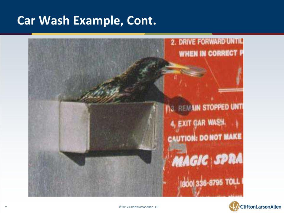 ©2012 CliftonLarsonAllen LLP 7 Car Wash Example, Cont.