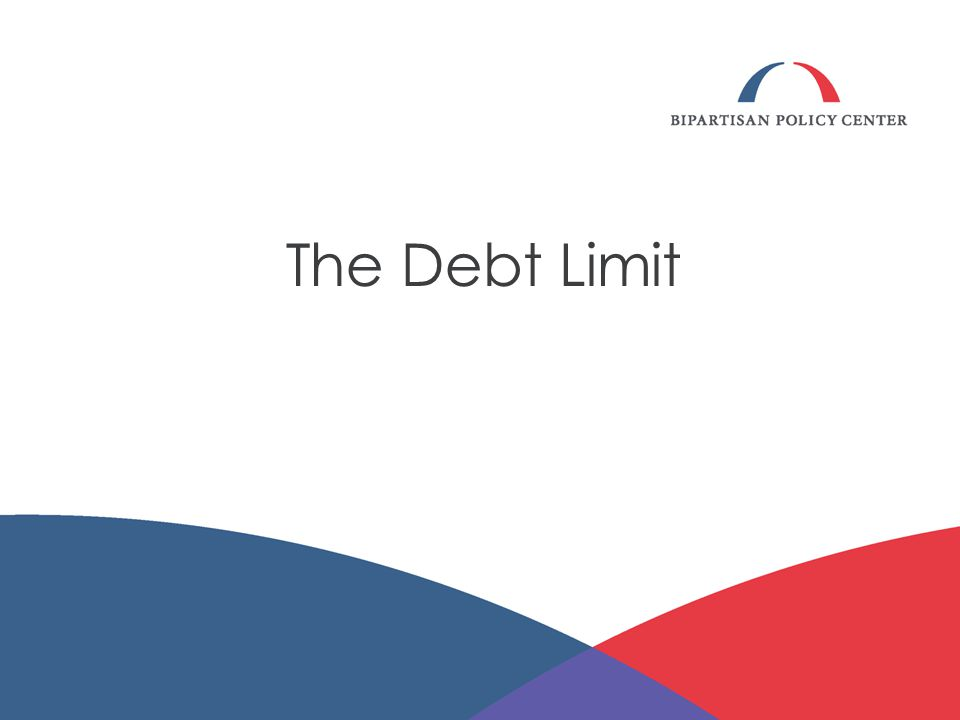 THE DEBT LIMIT 2 The debt limit is: the maximum amount that Treasury is allowed to borrow; set by statute (Congress must act to change it); covers most debt issued, whether held by the public (such as Treasury bills and savings bonds) or intragovernmental debt (such as debt held by the Social Security trust funds).