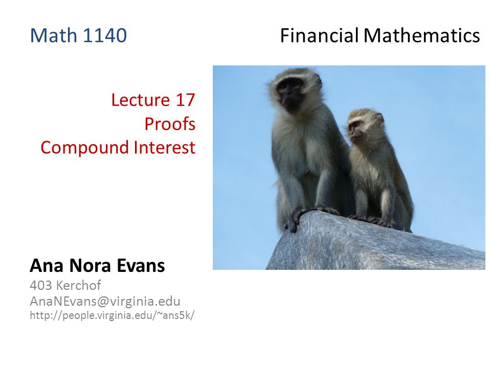 Math 1140 - Financial Mathematics What do you think about Wednesday's class.